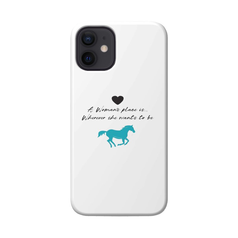 A Womans Place.. TKH Accessories Phone Case by tkhorsemanship's Artist Shop