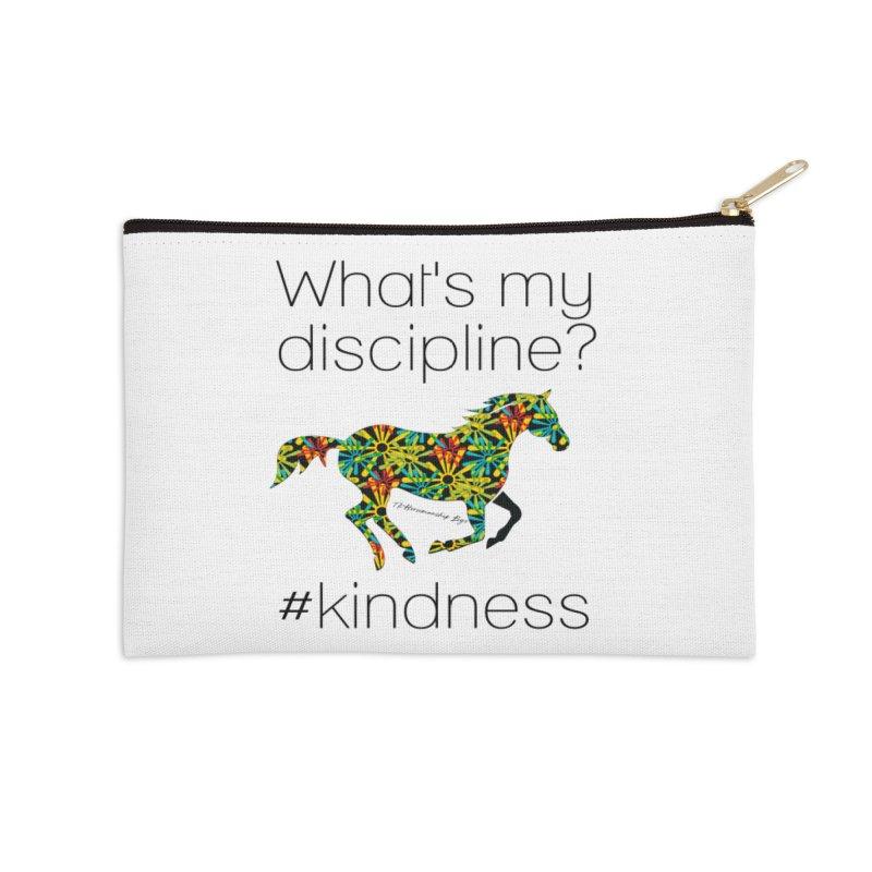 What's my Discipline? Kindness TKH Accessories Zip Pouch by tkhorsemanship's Artist Shop