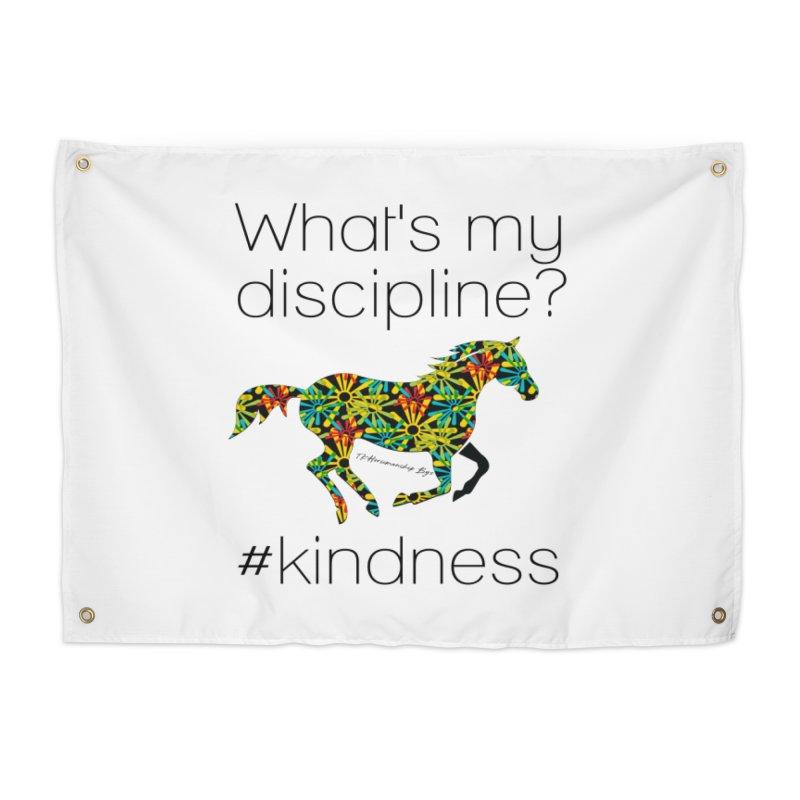 What's my Discipline? Kindness TKH Home Tapestry by tkhorsemanship's Artist Shop