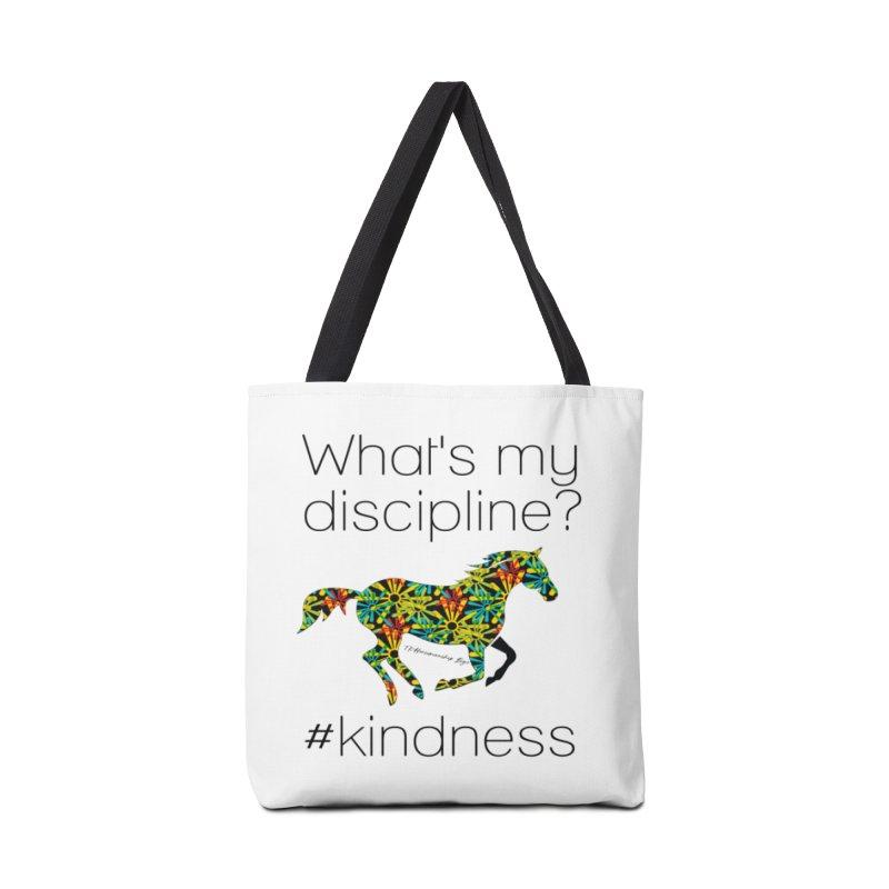 What's my Discipline? Kindness TKH Accessories Bag by tkhorsemanship's Artist Shop
