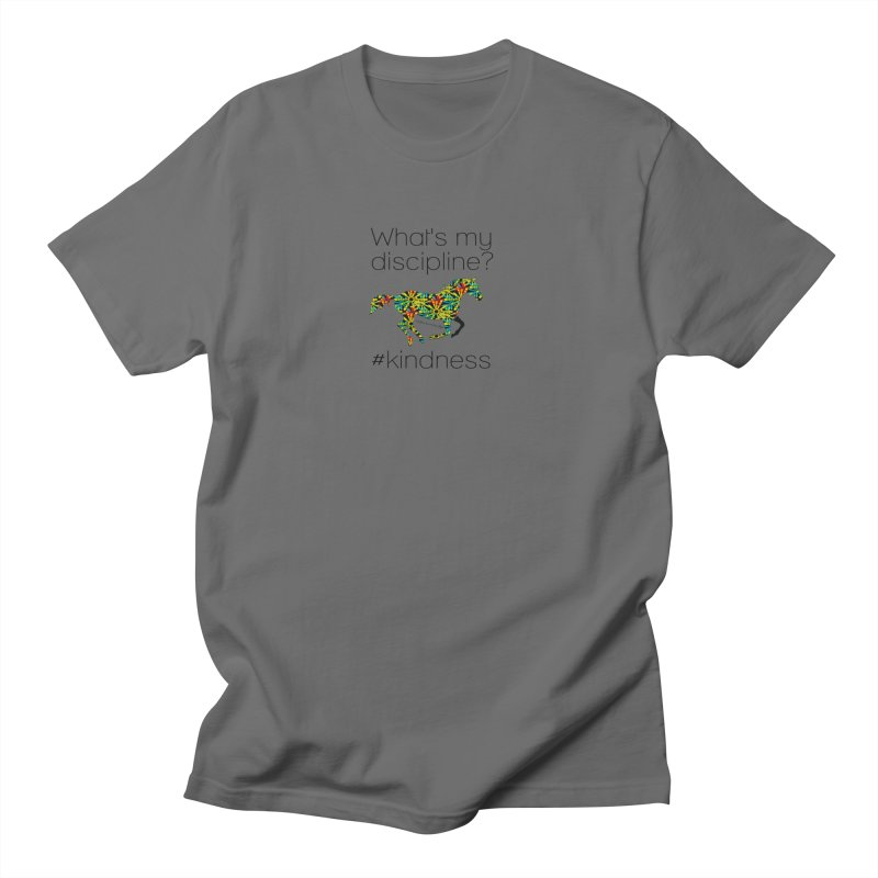 What's my Discipline? Kindness TKH Men's T-Shirt by tkhorsemanship's Artist Shop