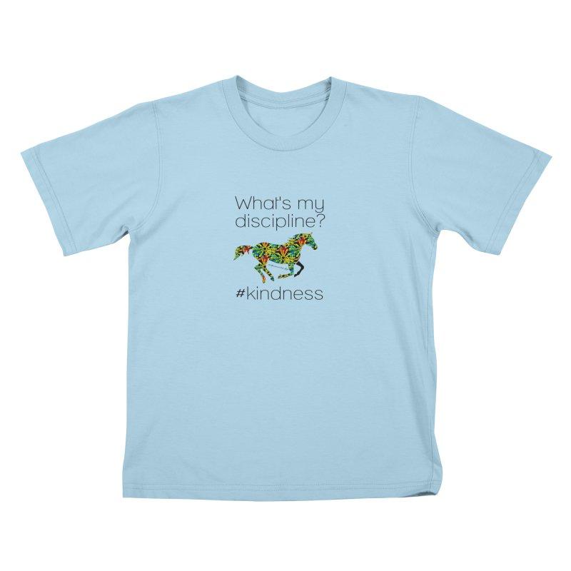 What's my Discipline? Kindness TKH Kids T-Shirt by tkhorsemanship's Artist Shop