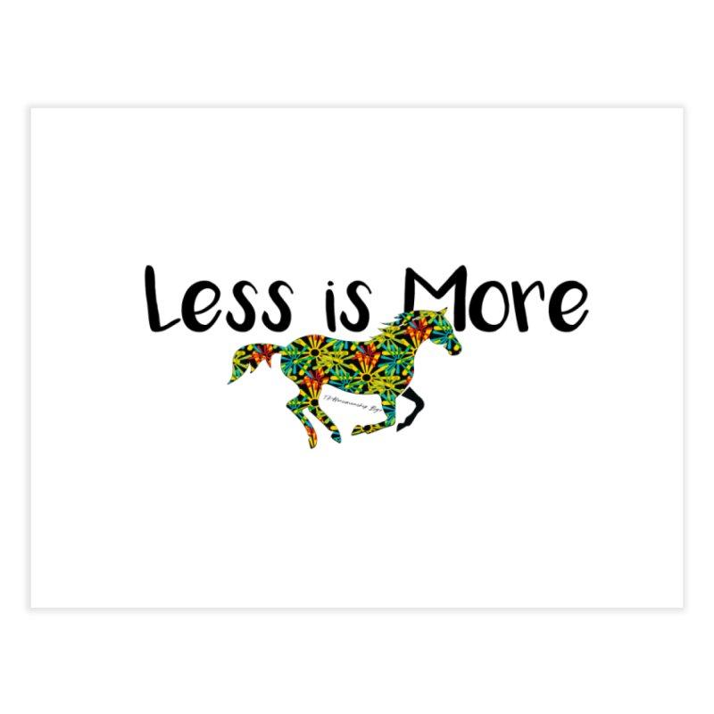Less is More- TKH Home Fine Art Print by tkhorsemanship's Artist Shop