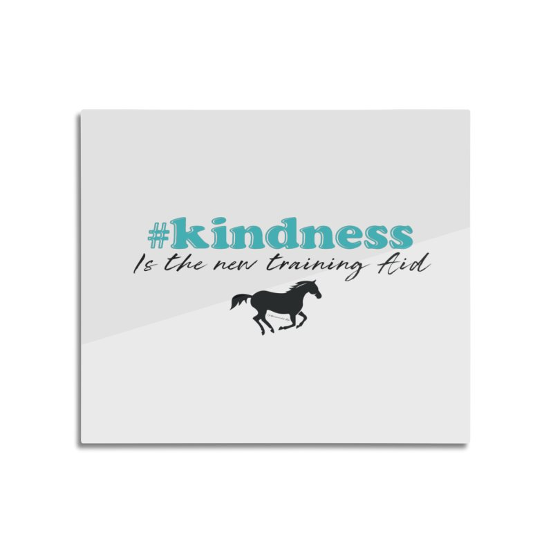 Kindness is the new training aid Home Mounted Acrylic Print by tkhorsemanship's Artist Shop