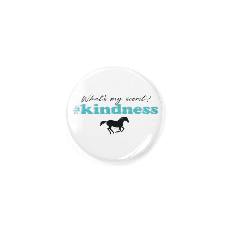 What's my secret? Kindness Accessories Button by tkhorsemanship's Artist Shop