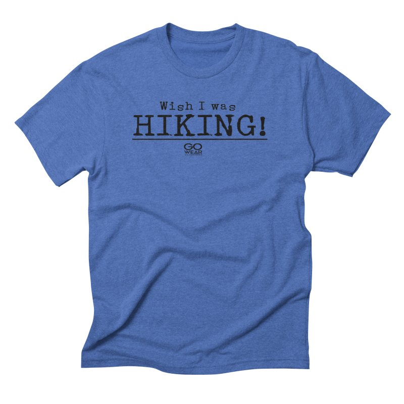 Wish I was Hiking Lights Men's T-Shirt by tmographics custom designs