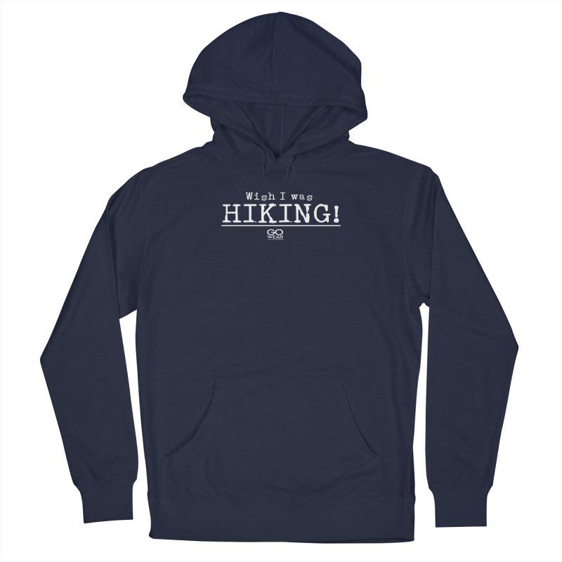 Wish I was Hiking Darks Men's Pullover Hoody by tmographics custom designs