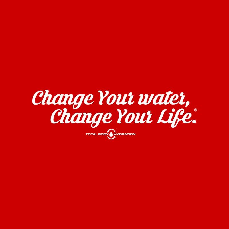 Change Your Water Script Tee Women's T-Shirt by tmographics custom designs