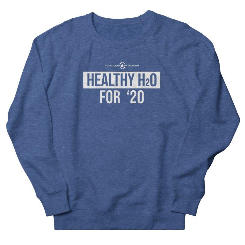 H2O for '20 Tee Darks Men's Sweatshirt by tmographics custom designs