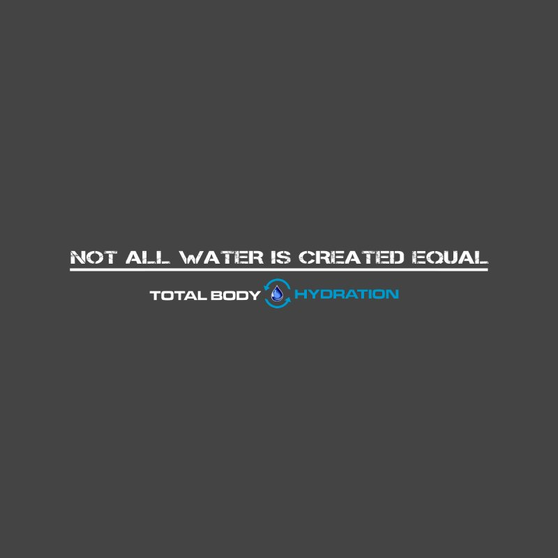 Total Body Hydration - Not All Water... Men's T-Shirt by tmographics custom designs