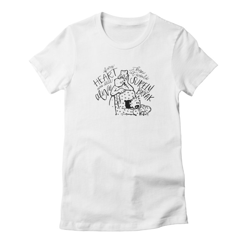 If My Heart Was Alive  Women's Fitted T-Shirt by tmoney's Artist Shop