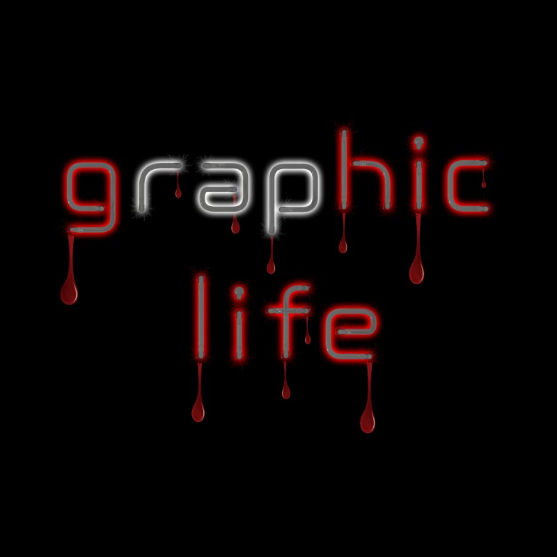 Graphic Life by TNTGraphixx's Artist Shop