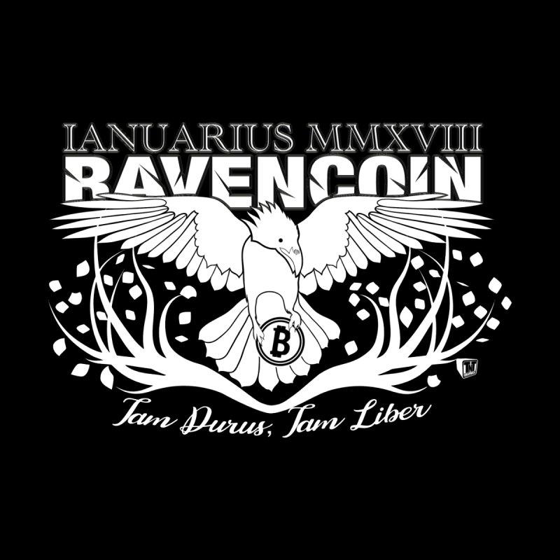 """January 2018 Ravencoin """"So Hard, So Free"""" by TNTGraphixx's Artist Shop"""