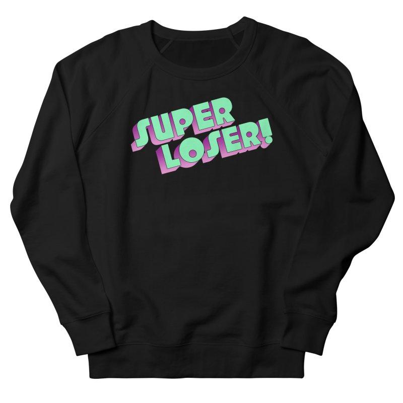 Super Loser! Men's French Terry Sweatshirt by Toban Nichols Studio