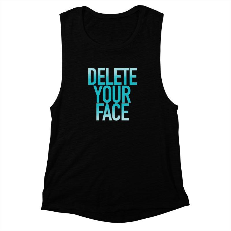 Delete Your Face Women's Muscle Tank by Toban Nichols Studio