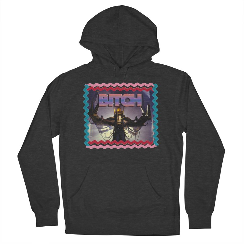 Bad B*tch Women's French Terry Pullover Hoody by Toban Nichols Studio