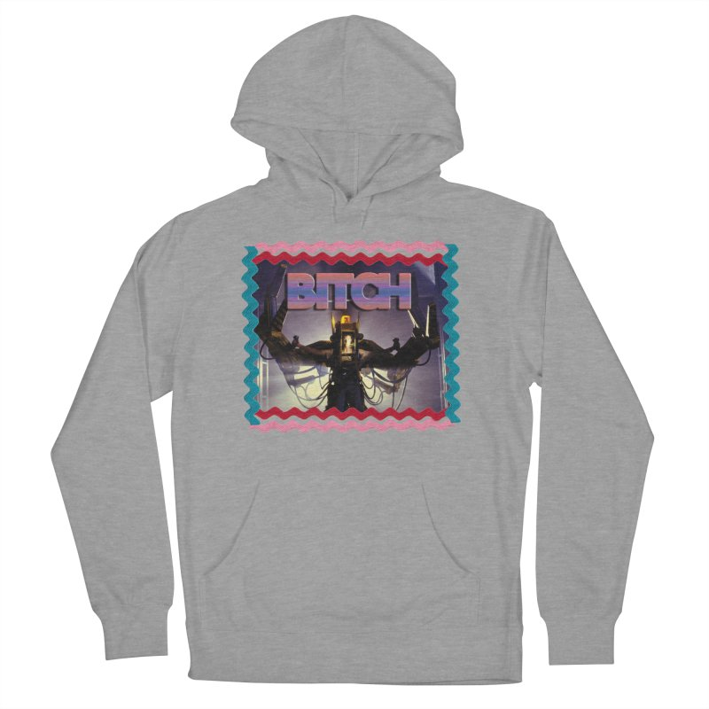 Bad B*tch Men's French Terry Pullover Hoody by Toban Nichols Studio