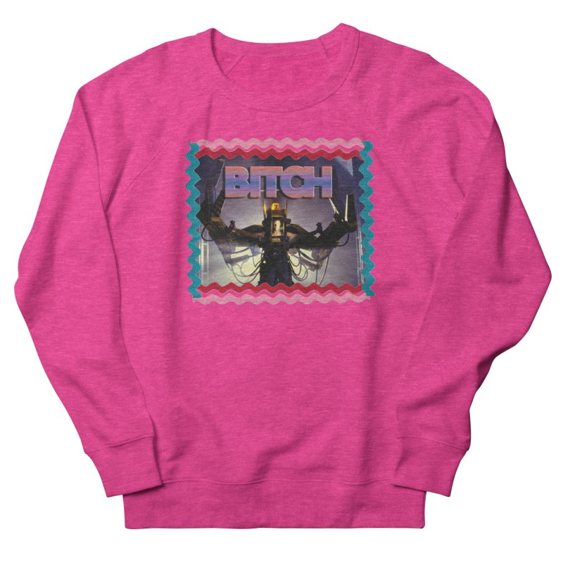 Bad B*tch Men's French Terry Sweatshirt by Toban Nichols Studio