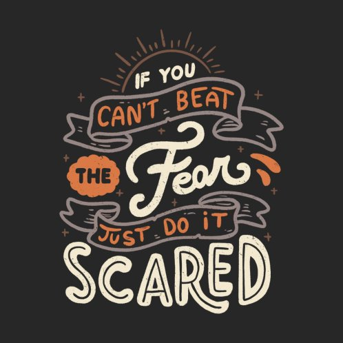 Design for If You Can't Beat The Fear Just Do It Scared