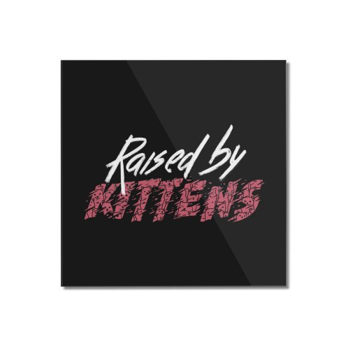 image for Raised By Kittens