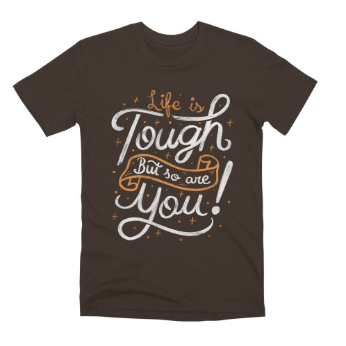 image for Life is tough, but so are you!