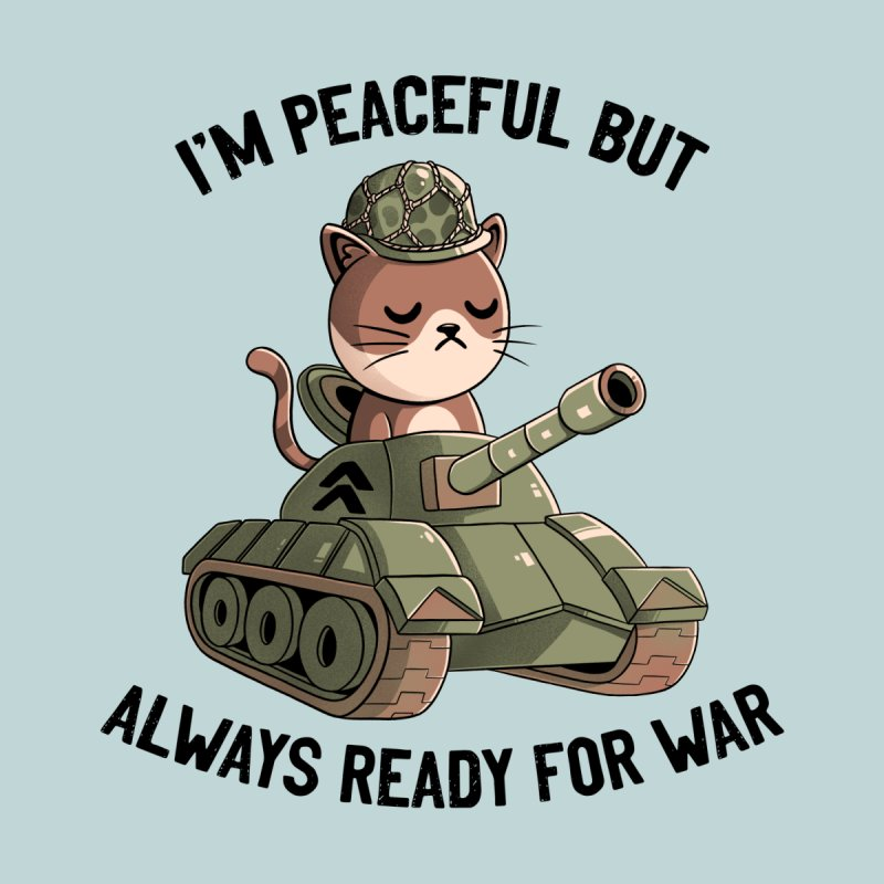 I'm Peaceful But Always Ready For War Blue Men's T-Shirt by Tobe Fonseca's Artist Shop