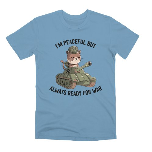 image for I'm Peaceful But Always Ready For War Blue