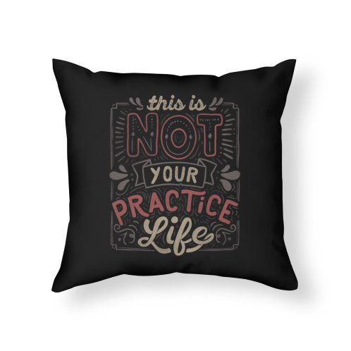 image for This Is Not Your Practice Life