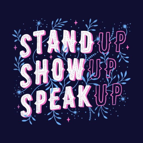 Design for Stand Up Show Up Speak Up