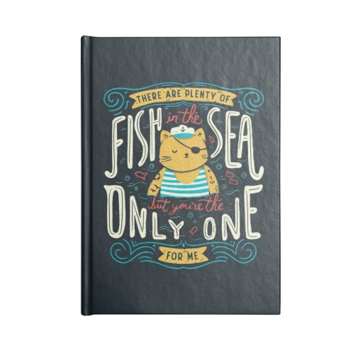 image for There are plenty of fish in the sea but you're the only one for me
