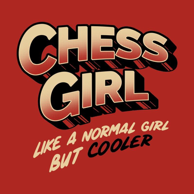 Chess Girl. Like a normal girl but cooler Men's T-Shirt by Tobe Fonseca's Artist Shop