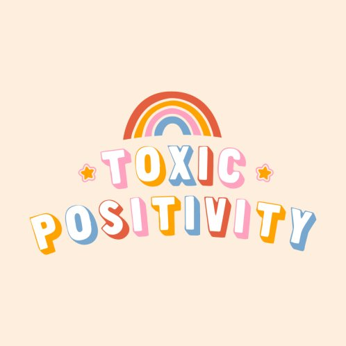 Design for Toxic Positivity