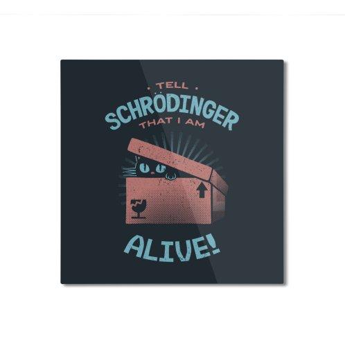 image for Tell Schrödinger That I Am Alive