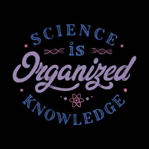 Design for Science Is Organized Knowledge