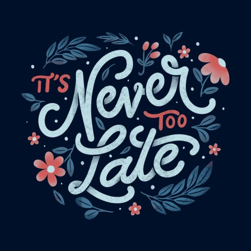 Design for It's Never Too Late
