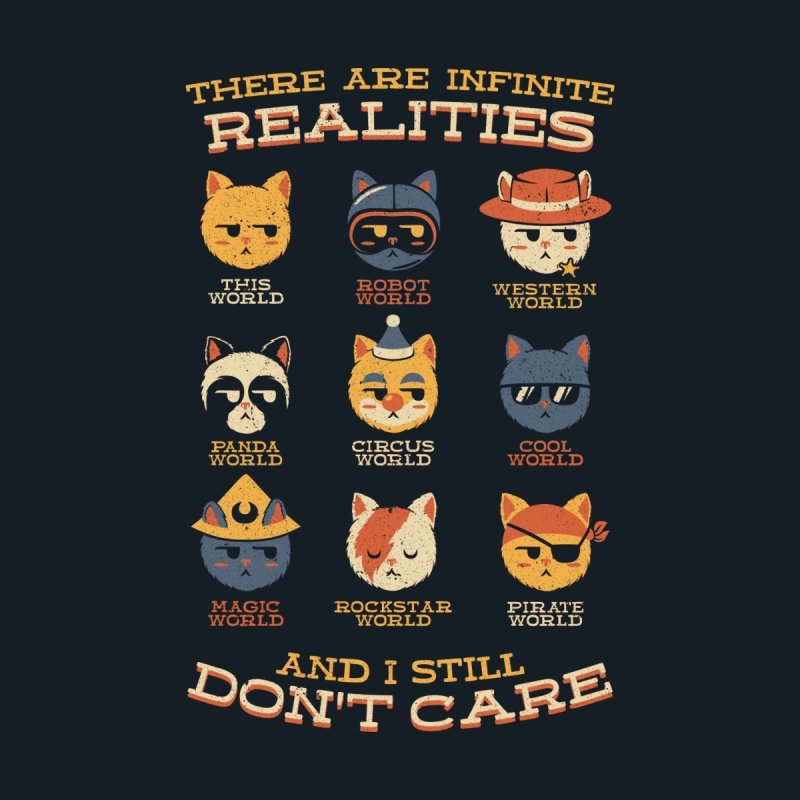 Alternative Realities And I Still Dont Care Cats by Tobe Fonseca's Artist Shop
