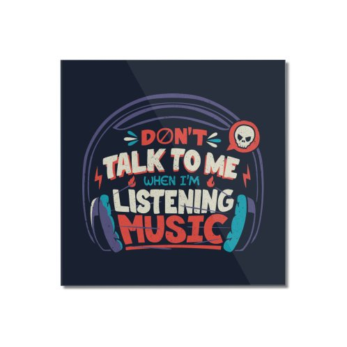 image for Don't Talk To Me I'm Listening To Music
