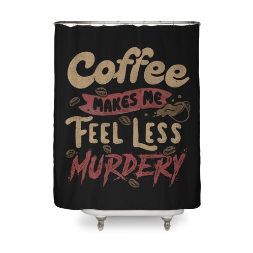 image for Coffee Makes Me Feel Less Murdery