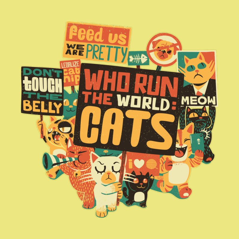 Who Run The World Cats   by Tobe Fonseca's Artist Shop