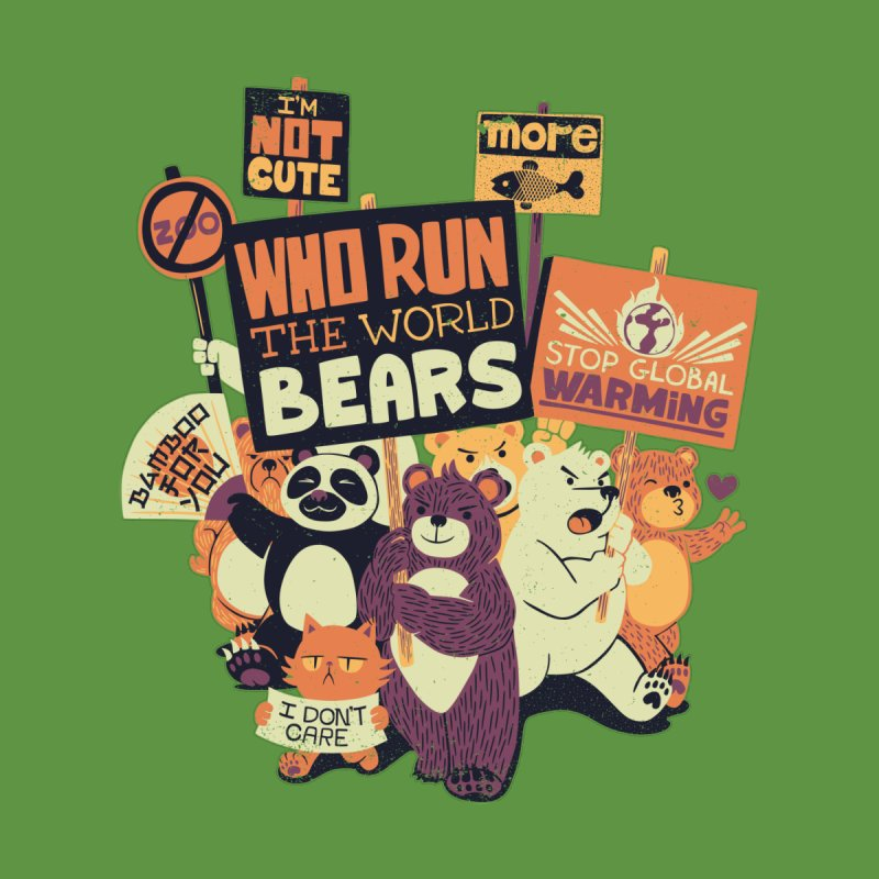 Who Run The World Bears by Tobe Fonseca's Artist Shop