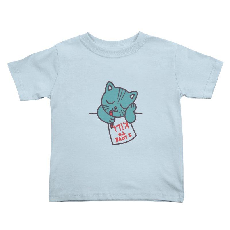 I Love To Kill Cat Kids Toddler T-Shirt by Tobe Fonseca's Artist Shop