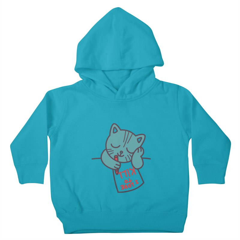 I Love To Kill Cat Kids Toddler Pullover Hoody by Tobe Fonseca's Artist Shop
