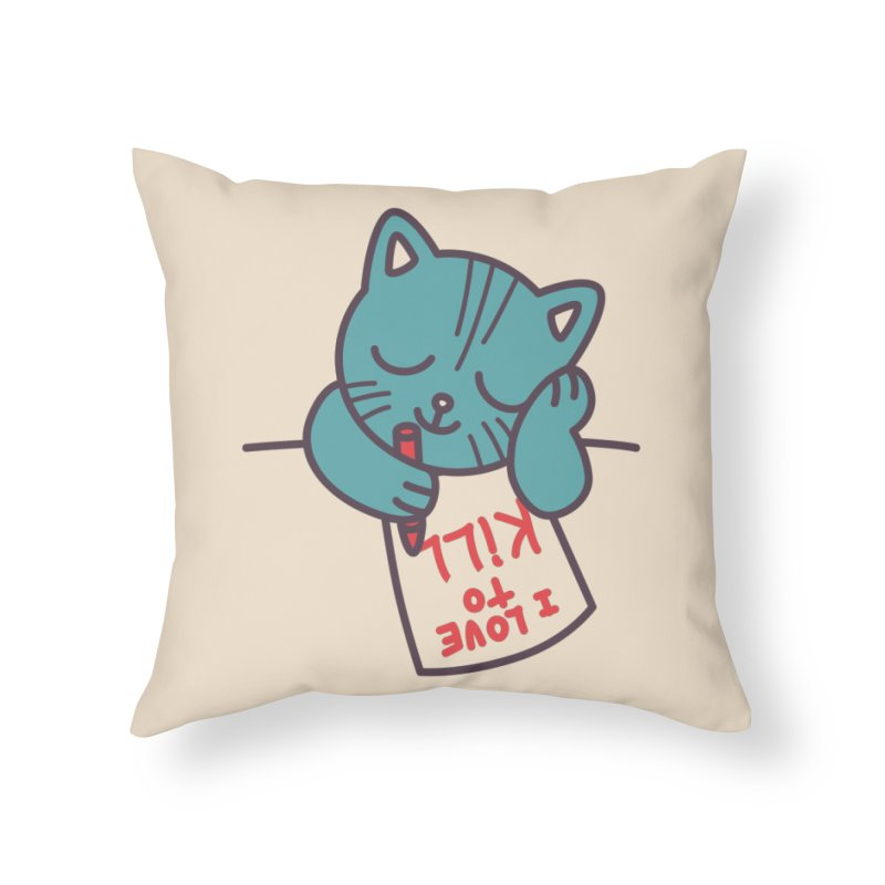 I Love To Kill Cat Home Throw Pillow by Tobe Fonseca's Artist Shop