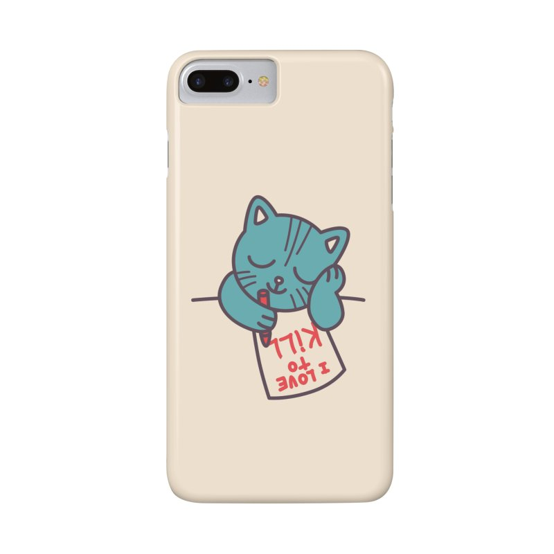 I Love To Kill Cat Accessories Phone Case by Tobe Fonseca's Artist Shop