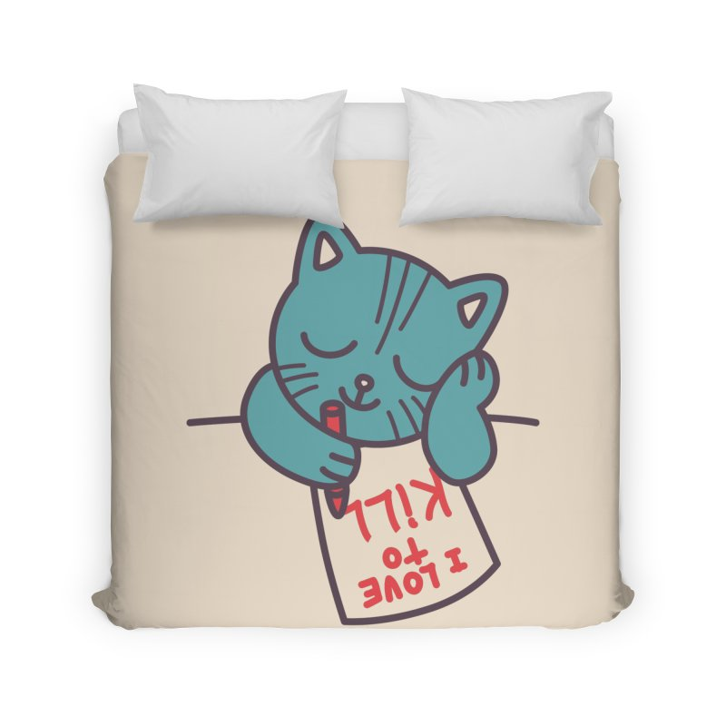 I Love To Kill Cat Home Duvet by Tobe Fonseca's Artist Shop
