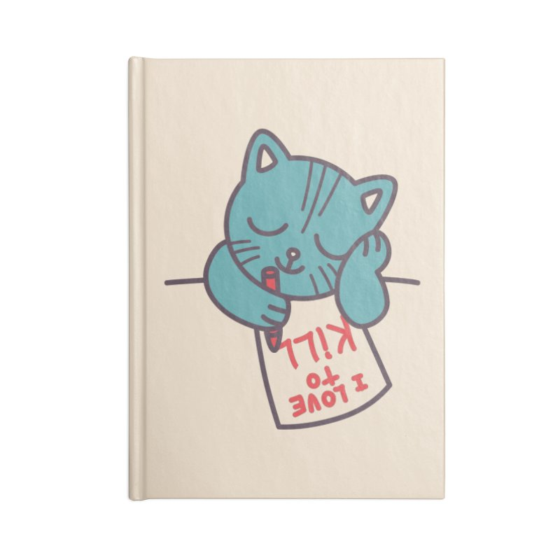 I Love To Kill Cat Accessories Notebook by Tobe Fonseca's Artist Shop