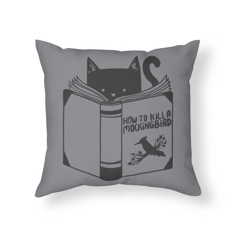How To Kill a Mockingbird Home Throw Pillow by Tobe Fonseca's Artist Shop