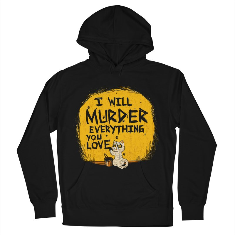 Ill Murder Everything You Love Cat Women's Pullover Hoody by Tobe Fonseca's Artist Shop