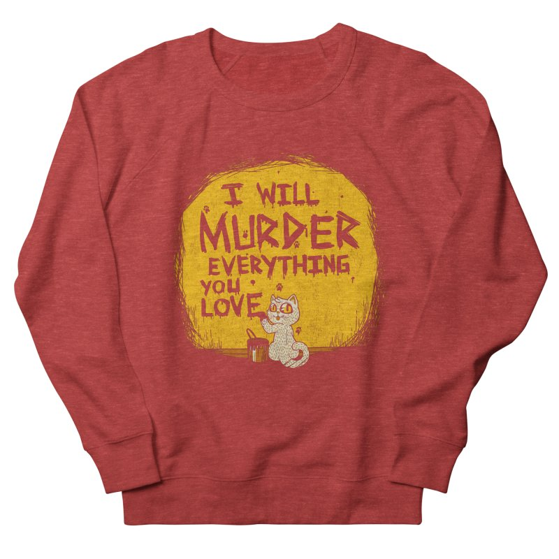 Ill Murder Everything You Love Cat Women's Sweatshirt by Tobe Fonseca's Artist Shop