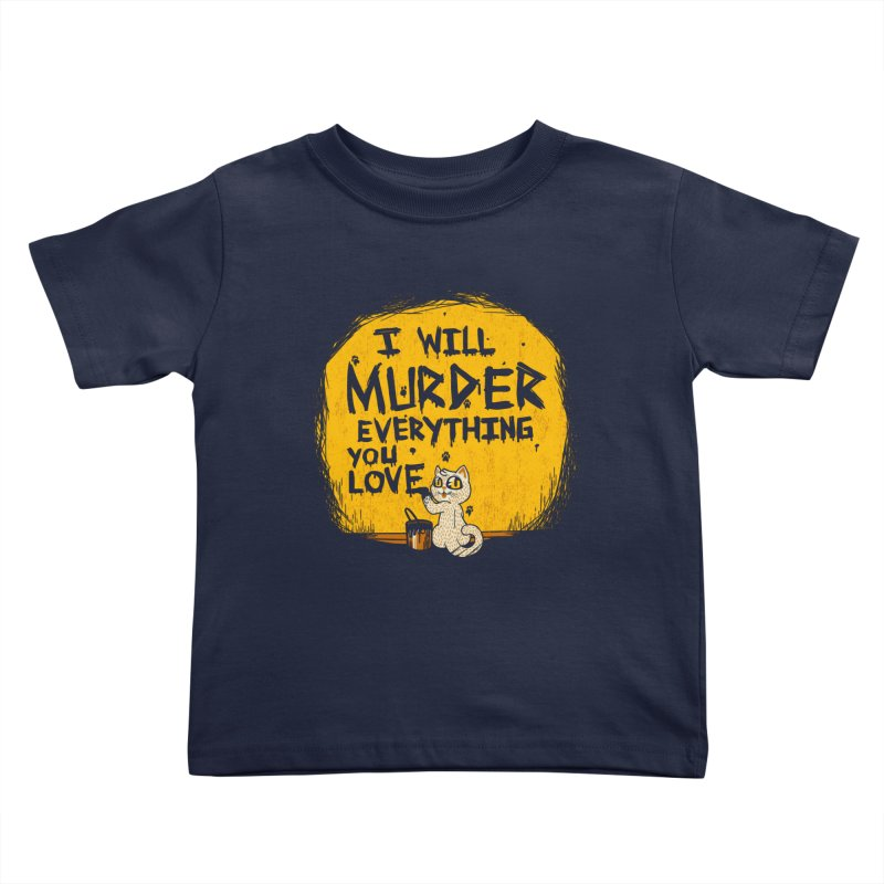 Ill Murder Everything You Love Cat Kids Toddler T-Shirt by Tobe Fonseca's Artist Shop
